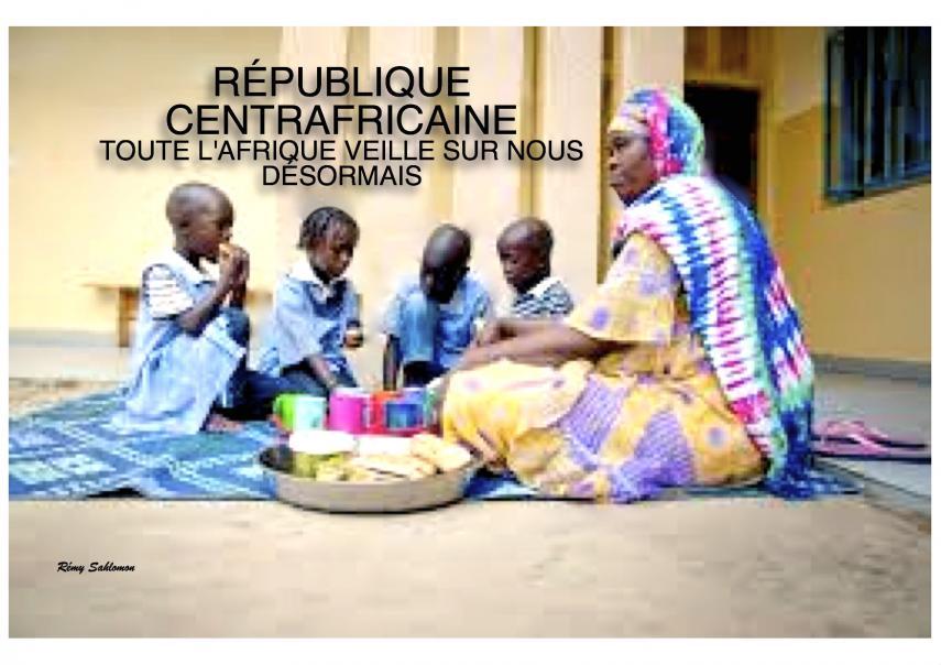Re publique centrafricaine toute l afrique veille sur nous de sormais